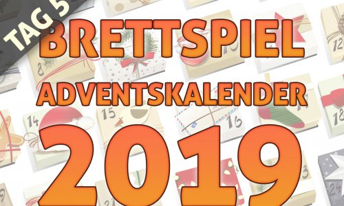 BRETTSPIEL-ADVENTSKALENDER //  TAG 5