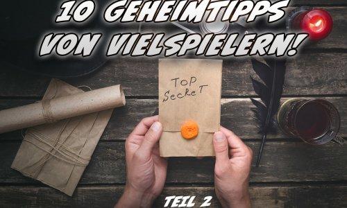 GEHEIMTIPPS VON VIELSPIELERN // TEIL 2