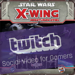Star Wars: X-Wing Turnier live auf Twitch