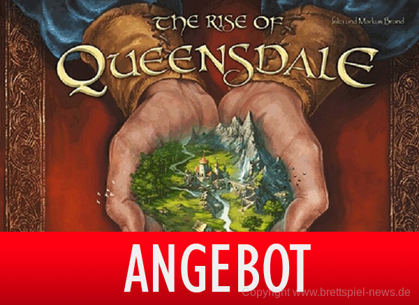 ANGEBOT // The Rise oft he Queensdale