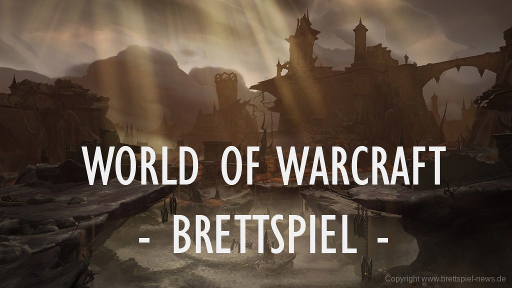 WORLD OF WARCRAFT // Brettspiel erschein 2020