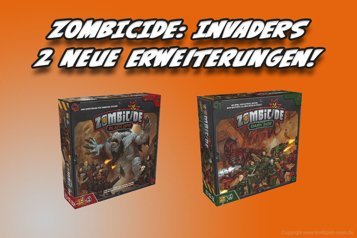 ZOMBICIDE: INVADER // Black Ops + Dark Side im Handel