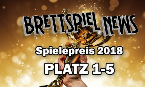 Brettspiel-News.de Spielepreis 2018 // Platz 1-5