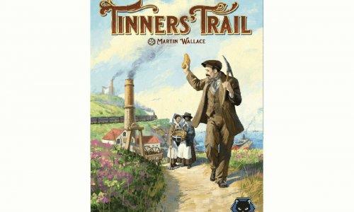 TINNERS' TRAIL // Neuauflage startet 2021 auf Kickstarter