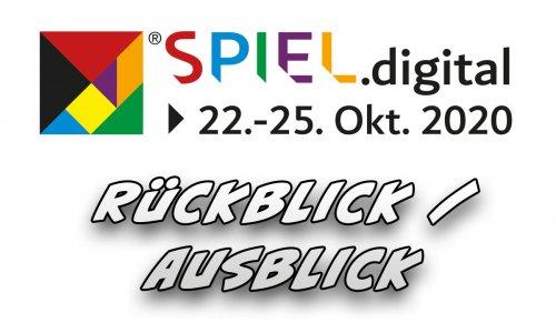 SPIEL.DIGITAL // Fazit  & SPIEL'21