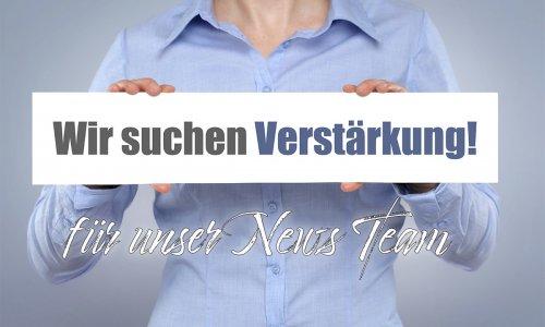WIR SUCHEN VERSTÄRKUNG // NEWS-REDAKTEUR/-IN gesucht!