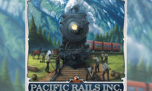 PACIFIC RAILS INC. // in der Spieleschmiede