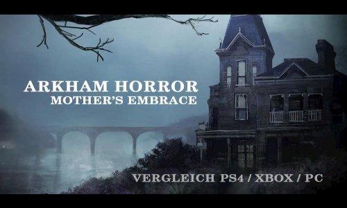 ARKHAM HORROR: MOTHER'S EMBRACE // PS4 vs. XBOX ONE vs. PC