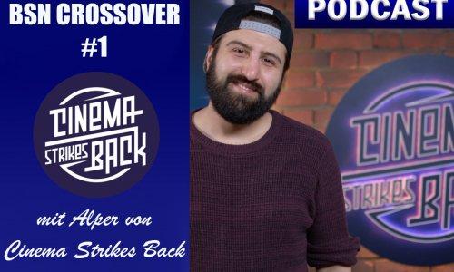 PODCAST // BSN CROSSOVER #1 - Cinema Strikes Back