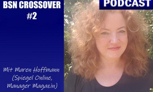 BSN CROSSOVER #2 // mit Maren Hoffmann vom SPIEGEL