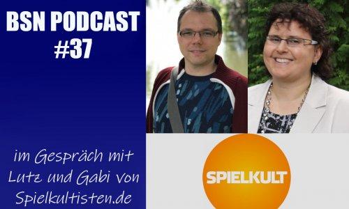 BSN PODCAST #37 // im Gespräch mit Lutz und Gabi von Spielkultisten.de