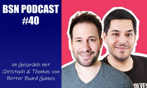 BSN PODCAST #40 // im Gespräch mit Christoph und Thomas von Better Board Games