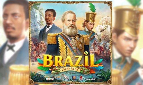 BRAZIL IMPERIAL // in der Spieleschmiede