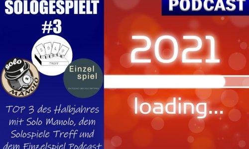 PODCAST // BSN SOLOGESPIELT #3 - TOP 3 des Halbjahres 2021