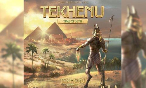 TEKHENU // TIME OF SETH Erweiterung angekündigt