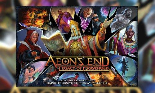 AEON'S END: LEGACY OF GRAVEHOLD // auf Kickstarter