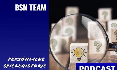 BSN PODCAST #19 // Persönliche Spielehistorie