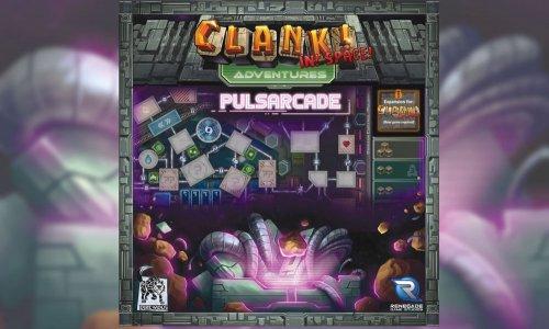 CLANK! IN! SPACE! // PULSARCADE-Erweiterung angekündigt