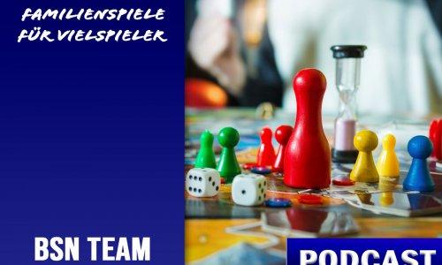 BSN PODCAST # 21 // Team - Familienspiele, die auch Vielspieler:innen begeistern
