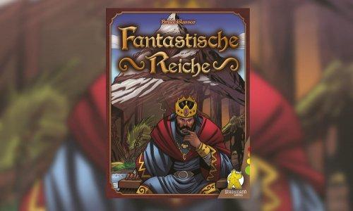 FANTASTISCHE REICHE // wieder verfügbar