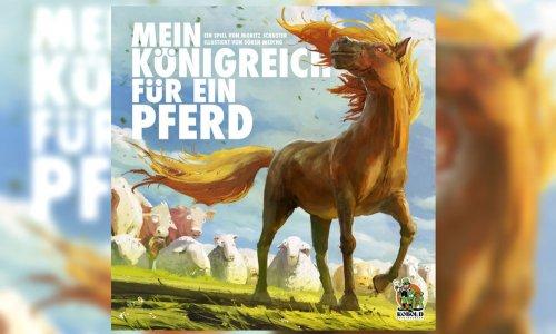MEIN KÖNIGREICH FÜR EIN PFERD // in der Spieleschmiede