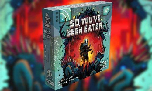 SO, YOU'VE BEEN EATEN // auf Kickstarter