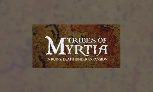 TRIBES OF MYRTIA // Erweiterung zu RUINS: DEATH BINDER und weiteres Spiel angekündigt